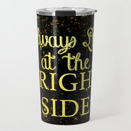Look at the Bright Side Gold on Black Travel Mug