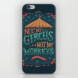 Not My Circus Not My Monkeys iPhone Skin