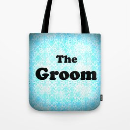 THE GROOM Tote Bag