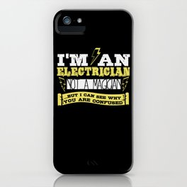 Im An Electrician Not A Magician iPhone Case