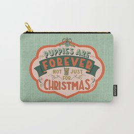 Puppies Are Forever Carry-All Pouch