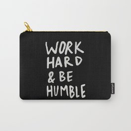 Work Hard and Be Humble II Carry-All Pouch