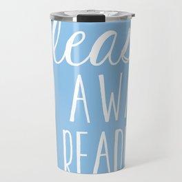 Please Go Away, I'm Reading (Polite Version) - Blue Travel Mug
