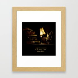 I hope to read most of the books I own before I die. Framed Art Print