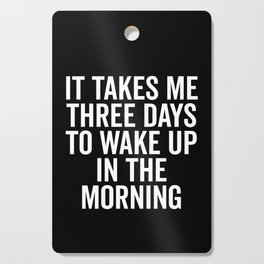 Three Days Wake Up Funny Quote Cutting Board