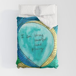 I am strong, powerful, loved, and loving Duvet Cover