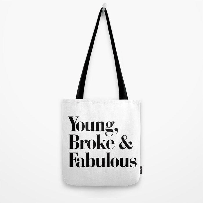 Young, Broke & Fabulous Tote Bag