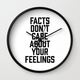 Facts Don't Care About Your Feelings Wall Clock