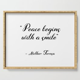 Peace begins with a smile - Mother Teresa Serving Tray