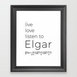 Live, love, listen to Elgar Framed Art Print