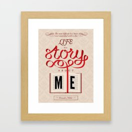 Life Is A Story About Me Framed Art Print