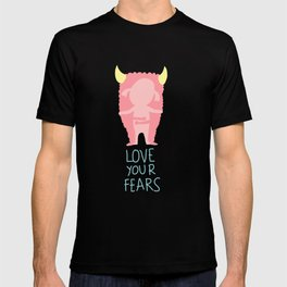 Love your fears T-shirt