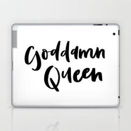 Goddamn Queen Laptop & iPad Skin