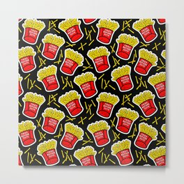 Fries before guys / Black Metal Print