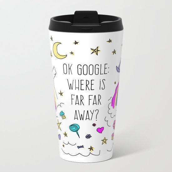 Where Is Far Far Away? Metal Travel Mug