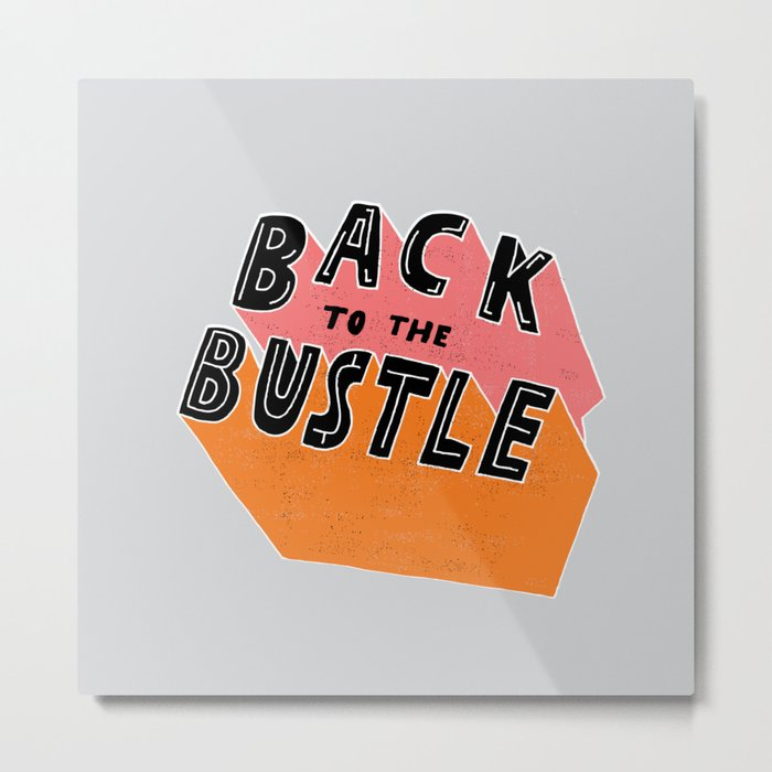 Back to the Bustle Metal Print