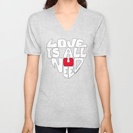 Love is all you need Unisex V-Neck