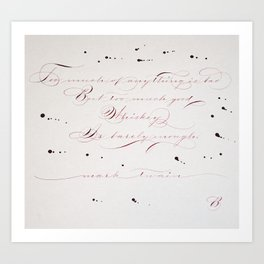 Too much whiskey is barely enough - calligraphy in red ink Art Print