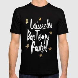 Laissez Les Bons Temps Rouler! T-shirt