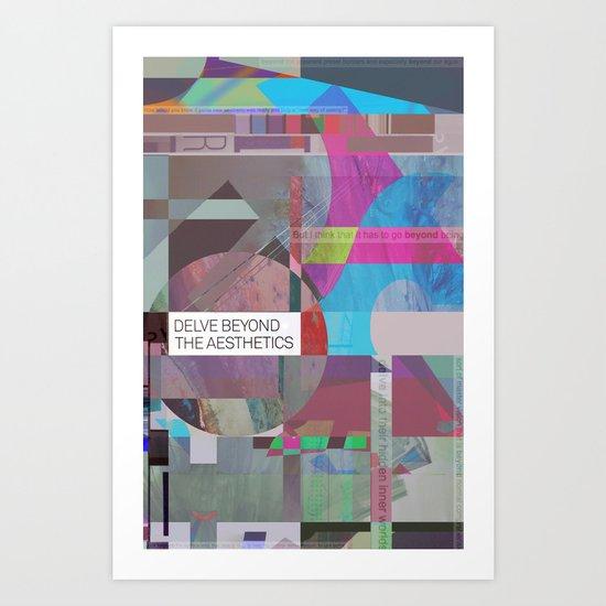 Delve Beyond The Aesthetics Art Print