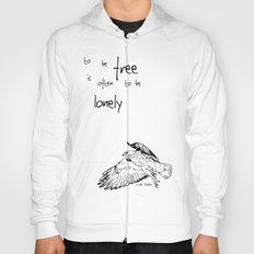 To be Free is often to be Lonely Hoody