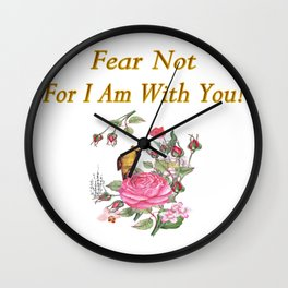 Fear Not For I Am With You Gifts  Wall Clock