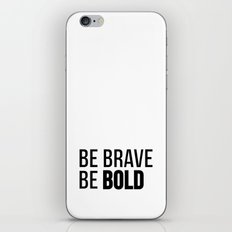 Be Brave Be Bold iPhone & iPod Skin