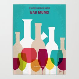 No951 My Bad Moms minimal movie poster Poster