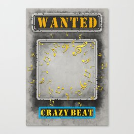 Wanted Crazy Beat Poster Canvas Print