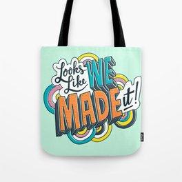 Looks Like We Made It! Tote Bag