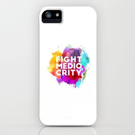 Motivation - Fight Mediocrity Watercolour Design iPhone Case