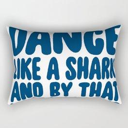 DANCE LIKE A SHARK T-SHIRT Rectangular Pillow