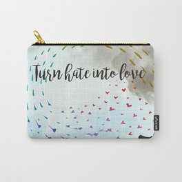 Turn Hate Into Love Carry-All Pouch