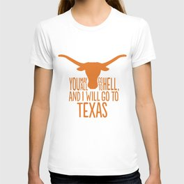 You May All Go to Hell, I'm Going to Texas T-shirt