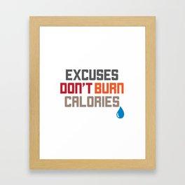 Excuses Don't Burn Calories Motivational Framed Art Print