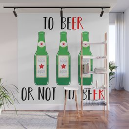 To BEer ot not to BEer Wall Mural