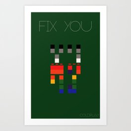 I Will Try To Fix You Art Print