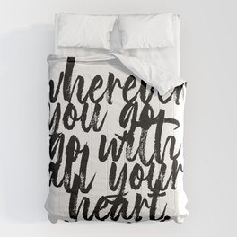 Wherever You Go Go With All Your Heart. -Confucius Quote Comforters