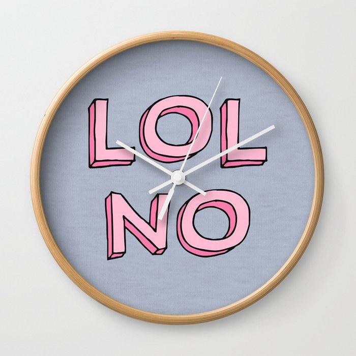 LOL NO Wall Clock
