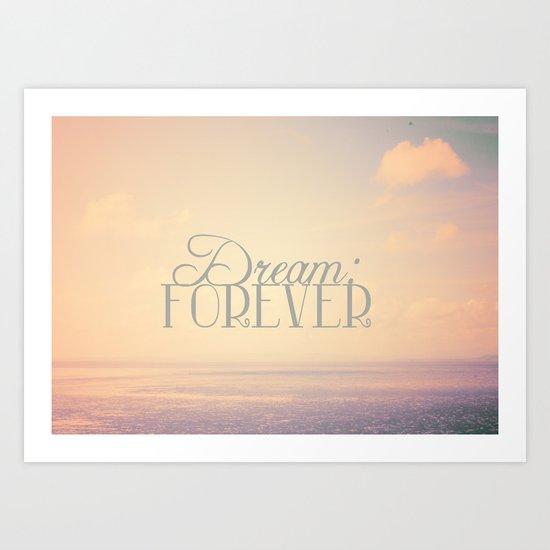 Dream: Forever Art Print