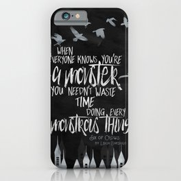 Six of Crows - Monster iPhone Case