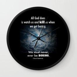 Never be Boring Wall Clock