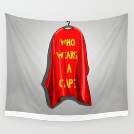 Who Wears A Cape Wall Tapestry