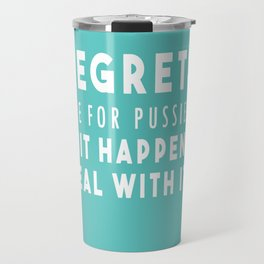Regrets Travel Mug