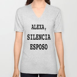 Alexa, Silencia Esposo - Espanol (Silence Husband, Spanish) Unisex V-Neck
