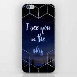 I See You In The Sky Typography Design iPhone Skin