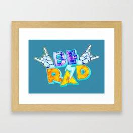Be Rad Framed Art Print