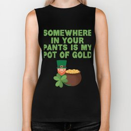 Somewhere In Your Pants Is My Pot Of Gold St Patricks Day Biker Tank