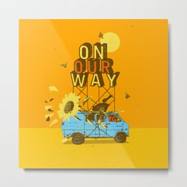 ON OUR WAY Metal Print