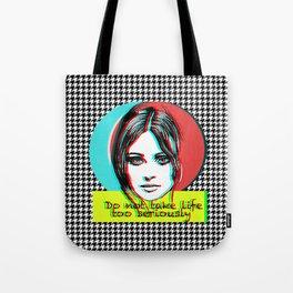 Do not take life too seriously Tote Bag